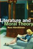 Literature and Moral Theory, Hämäläinen, Nora, 1501305360