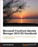 Microsoft Forefront Identity Manager 2010 R2 Handbook, Kent Nordstrom, 1849685363