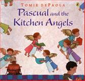 Pascual and the Kitchen Angels, Tomie dePaola, 0142405361