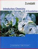 Introduction to Chemistry : A Foundation, Zumdahl, Steven S., 039595536X