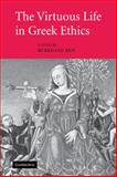 The Virtuous Life in Greek Ethics, , 0521125367