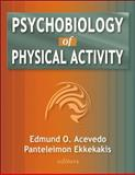 Psychobiology of Physical Activity, Acevedo, Edmund and Ekkekakis, Panteleimon, 0736055363