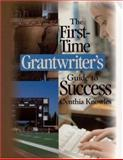 The First-Time Grantwriter's Guide to Success