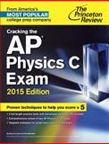 Cracking the AP Physics C Exam, 2015 Edition, Princeton Review, 0804125368