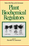 Plant Biochemical Regulators, Gausman, Harold W., 0824785363