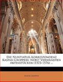 Die Nuntiatur-Korrespondenz Kaspar Groppers, Kaspar Gropper, 1142305368