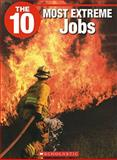 The 10 Most Extreme Jobs, Glen R. Downey, 1554485363