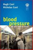 Blood Pressure : All You Need to Know, Coni, Hugh and Coni, Nicholas, 1853155365