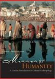 Mirror for Humanity : A Concise Introduction to Cultural Anthropology, with PowerWeb, Kottak, Conrad Phillip, 007248537X