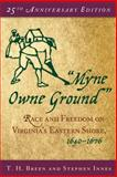 """Myne Owne Ground"" : Race and Freedom on Virginia's Eastern Shore, 1640-1676, Breen, T. H. and Innes, Stephen, 0195175379"