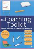 The Coaching Toolkit : A Practical Guide for Your School, Allison, Shaun and Harbour, Michael, 1412945372