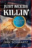 Just Needs Killin, Jinx Schwartz, 150029537X