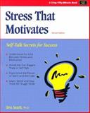 Stress That Motivates : Self-Talk Secrets for Success, Scott, Dru, 1560525371