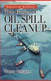 Basics of Oil Spill Cleanup, Fingas, Mervin F. and Charles, Jennifer, 1566705371