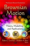 Brownian Motion : Theory, Modelling and Applications, Earnshaw, Robert C. and Riley, Elizabeth M., 1612095372