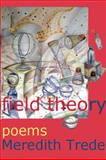 Field Theory, Meredith Trede, 1936205378