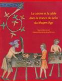 La cuisine et la table dans la France de la fin du Moyen-Age : Contenus et contenants du XIV au XVIe siecle. Actes du colloque de Sens (2004), , 2902685378