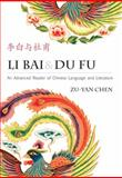 Li Bai and du Fu : An Advanced Reader of Chinese Language and Literature = [Li Bai Yu du Fu], Chen, Zu-yan, 0887275370