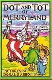 Dot and Tot of Merryland, L. Frank Baum, 0929605373