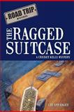 The Ragged Suitcase, Lee Ann Hager, 1463425376