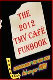 The 2012 TMV CAFE FUNBOOK, Tmv Cafe, 1481175378