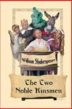 The Two Noble Kinsmen, William Shakespeare and John Fletcher, 1627555374