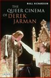 Queer Cinema of Derek Jarman : Critical and Cultural Readings, Richardson, Niall, 1845115376