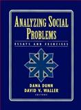 Analyzing Social Problems : Essays and Exercises, Dunn, Dana S. and Waller, David V., 0133465373