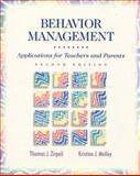 Behavior Management : Applications for Teachers and Parents, Zirpoli, Thomas J. and Melloy, Kristine J., 0135205379