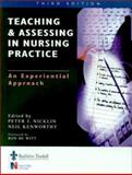 Teaching and Assessing in Nurse Practice : An Experiential Approach, Nicklin, Peter J. and Kenworthy, Neil, 0702025372