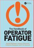 The Handbook of Operator Fatigue, Gerald Matthews, 0754675378