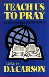 Teach Us to Pray : Prayer in the Bible and the World, , 0801025370