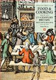 Food and Cooking in 17th Century Britain : History and Recipes, Brears, Peter C. D., 1850745374