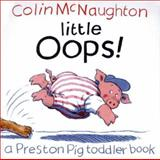 Little Oops!, Colin McNaughton, 0152025375