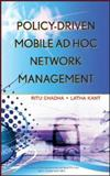 Policy-Driven Mobile Ad Hoc Network Management, Chadha, Ritu and Kant, Latha, 0470055375