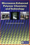 Microwave-Enhanced Polymer Chemistry and Technology 9780813825373