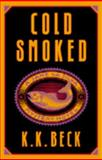 Cold Smoked, K. K. Beck, 0892965371
