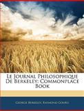Le Journal Philosophique de Berkeley, George Berkeley and Raymond Gourg, 1144175372