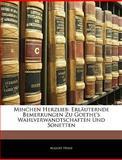 Minchen Herzlieb: Erläuternde Bemerkungen Zu Goethe's Wahlverwandtschaften Und Sonetten, August Hesse, 1144245370