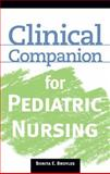 Clinical Companion for Pediatric Nursing, Broyles, Bonita E., 1428305378