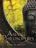 Asian Philosophies, Koller, John M., 0205885373