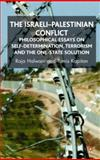 The Israeli-Palestinian Conflict : Philosophical Essays on Self-Determination, Terrorism and the One-State Solution, Halwani, Raja and Kapitan, Tomis, 0230535372