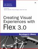 Creating Visual Experiences with Flex 3.0, Sanchez, Juan and McIntosh, Andy, 0321545370