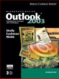 Microsoft Office Outlook 2003 : Introductory Concepts and Techniques, Shelly, Gary B. and Cashman, Thomas J., 0619255374
