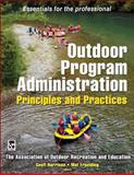 Outdoor Program Administration : Principles and Practices, Association of Outdoor Recreation and Education Staff, 0736075372