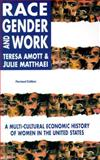 Race, Gender, and Work, Teresa Amott and Julie Matthaei, 0896085376