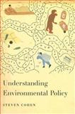 Understanding Environmental Policy, Cohen, Steven, 0231135378