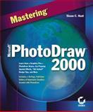 Mastering Microsoft PhotoDraw 2000, Hunt, Shane, 0782125379