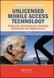Unlicensed Mobile Access Technology : Protocols, Architecture, Security, Standards and Applications, Zhang, Yan, 1420055372