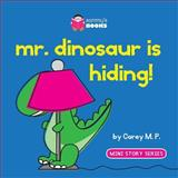 Mr. Dinosaur Is Hiding, Corey M. P., 149950537X